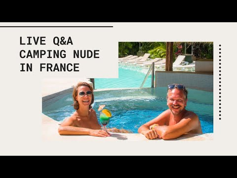Live Q&A: Naturist camping in France