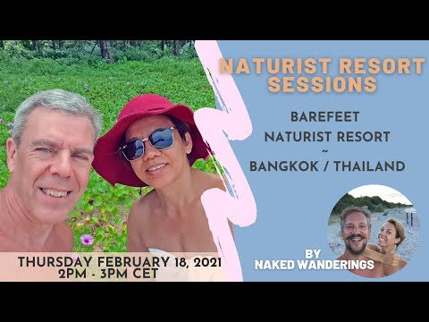 Naturist Resort Sessions:Barefeet Naturist Resort in Bangkok, Thailand