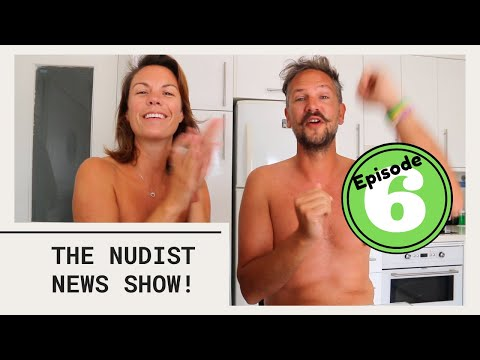 Nudist News Show: Episode 6
