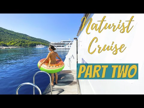 Our 7 DAY NATURIST CRUISE in Croatia: PART 2